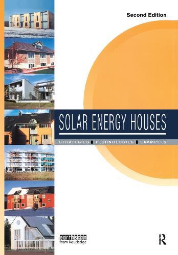 Solar Energy Houses: Strategies, Technologies, Examples (Hardback)