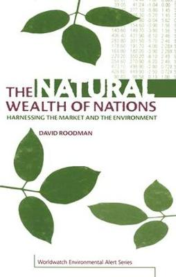 The Natural Wealth of Nations: Harnessing the Market and the Environment (Hardback)