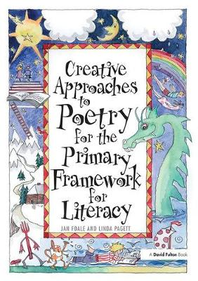 Creative Approaches to Poetry for the Primary Framework for Literacy (Hardback)