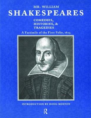 Mr. William Shakespeares Comedies, Histories, and Tragedies: A Facsimile of the First Folio, 1623 (Hardback)