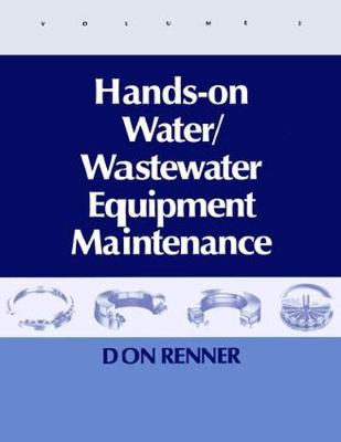 Hands On Water and Wastewater Equipment Maintenance, Volume II (Hardback)