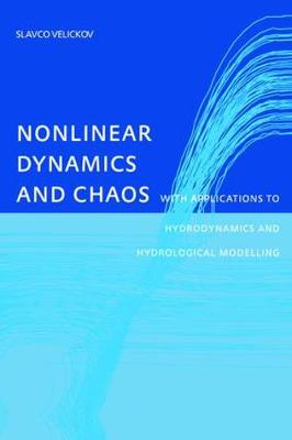 Nonlinear Dynamics and Chaos with Applications to Hydrodynamics and Hydrological Modelling (Hardback)
