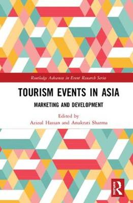 Tourism Events in Asia: Marketing and Development - Routledge Advances in Event Research Series (Hardback)