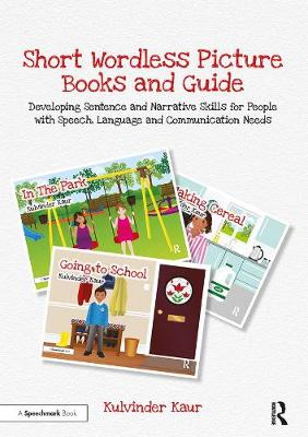 Short Wordless Picture Books: Developing Sentence and Narrative Skills for People with Speech, Language and Communication Needs