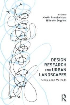 Design Research for Urban Landscapes: Theories and Methods (Hardback)