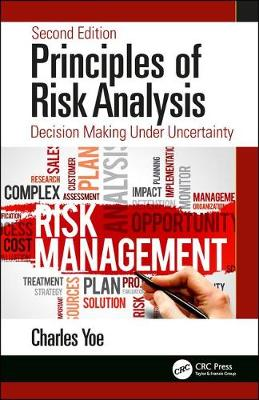 Principles of Risk Analysis: Decision Making Under Uncertainty, Second Edition (Hardback)