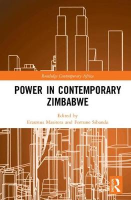 Power in Contemporary Zimbabwe - Routledge Contemporary Africa (Hardback)