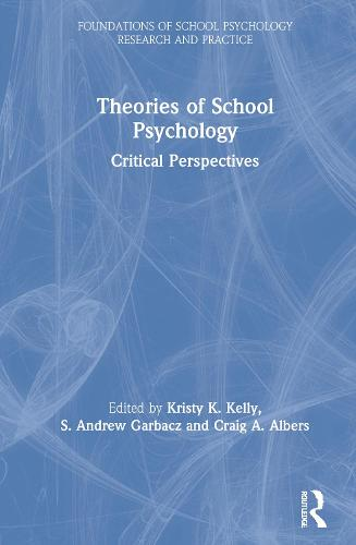 Theoretical Foundations of School Psychology Research and Practice - Foundations of School Psychology Research and Practice (Hardback)