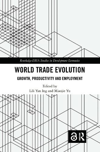 World Trade Evolution: Growth, Productivity and Employment - Routledge-ERIA Studies in Development Economics (Hardback)