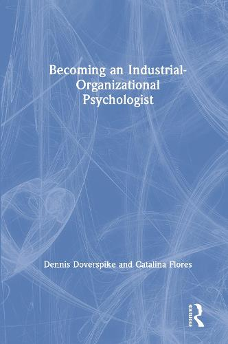 Becoming an Industrial-Organizational Psychologist (Hardback)