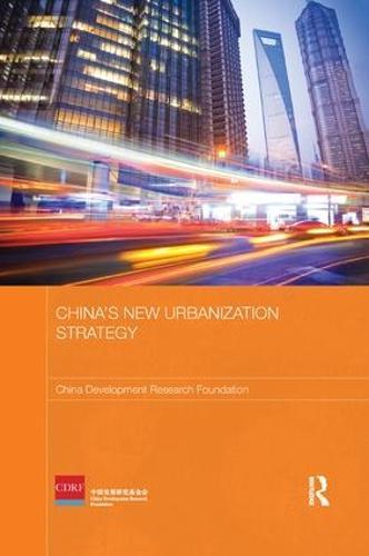 China's New Urbanization Strategy - Routledge Studies on the Chinese Economy (Paperback)