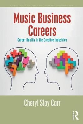 Music Business Careers: Career Duality in the Creative Industries - Routledge Research in Creative and Cultural Industries Management (Paperback)