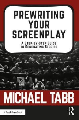 Prewriting Your Screenplay: A Step-by-Step Guide to Generating Stories (Paperback)