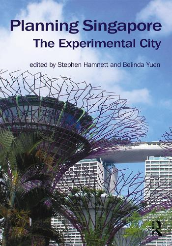 Planning Singapore: The Experimental City - Planning, History and Environment Series (Hardback)