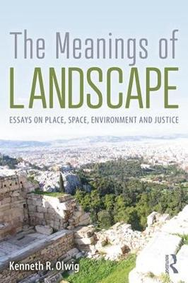 The Meanings of Landscape: Essays on Place, Space, Environment and Justice (Paperback)