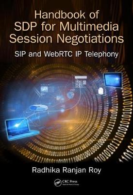 Handbook of SDP for Multimedia Session Negotiations: SIP and WebRTC IP Telephony (Hardback)
