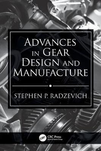Advances in Gear Design and Manufacture (Hardback)