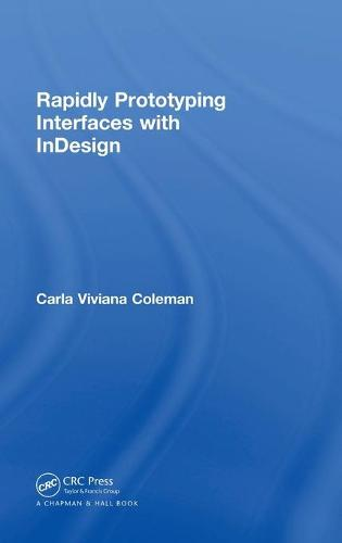Rapidly Prototyping Interfaces with InDesign (Hardback)