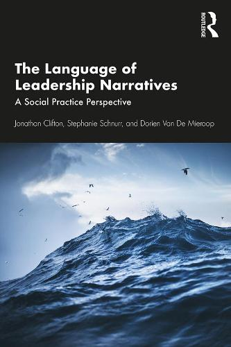 The Language of Leadership Narratives: A Social Practice Perspective (Paperback)