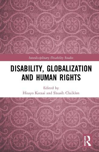 Disability, Globalization and Human Rights - Interdisciplinary Disability Studies (Hardback)