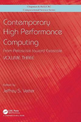 Contemporary High Performance Computing: From Petascale toward Exascale, Volume 3 - Chapman & Hall/CRC Computational Science (Hardback)
