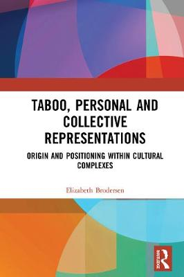 Taboo, Personal and Collective Representations: Origin and Positioning within Cultural Complexes (Hardback)