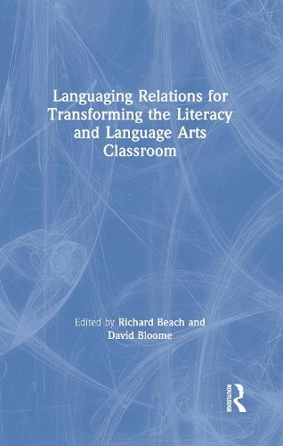 Languaging Relations for Transforming the Literacy and Language Arts Classroom (Hardback)
