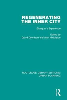 Regenerating the Inner City: Glasgow's Experience - Routledge Library Editions: Urban Planning (Hardback)