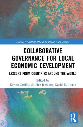 Collaborative Governance for Local Economic Development: Lessons from Countries around the World - Routledge Critical Studies in Public Management (Hardback)