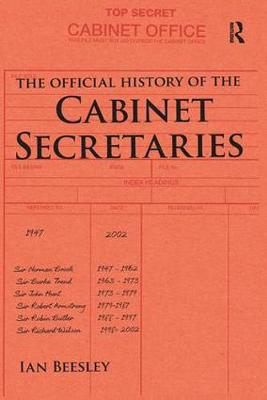 The Official History of the Cabinet Secretaries - Government Official History Series (Paperback)