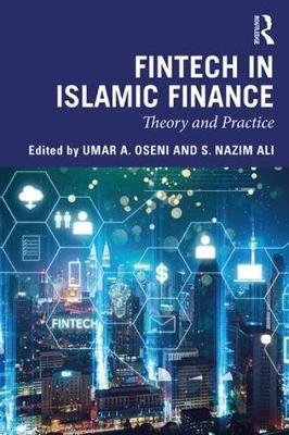Fintech in Islamic Finance: Theory and Practice (Paperback)