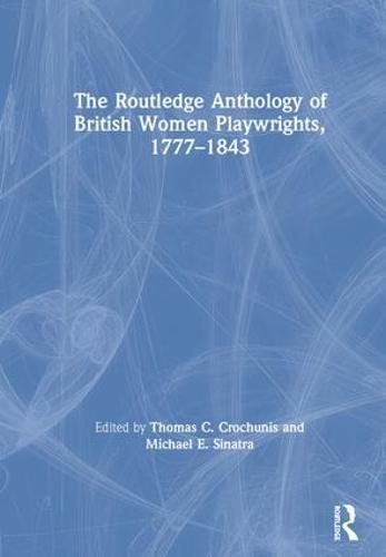 The Routledge Anthology of British Women Playwrights, 1777-1843 (Hardback)