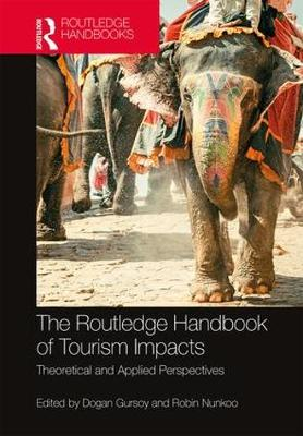 The Routledge Handbook of Tourism Impacts: Theoretical and Applied Perspectives (Hardback)