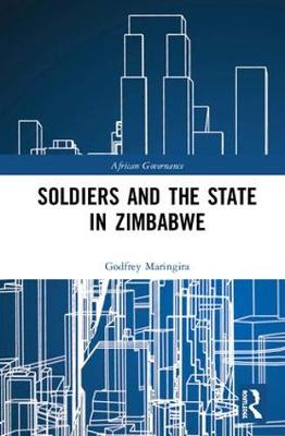 Soldiers and the State in Zimbabwe - African Governance (Hardback)