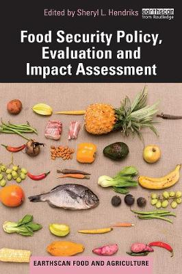 Food Security Policy, Evaluation and Impact Assessment - Earthscan Food and Agriculture (Hardback)