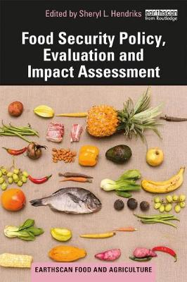 Food Security Policy, Evaluation and Impact Assessment - Earthscan Food and Agriculture (Paperback)