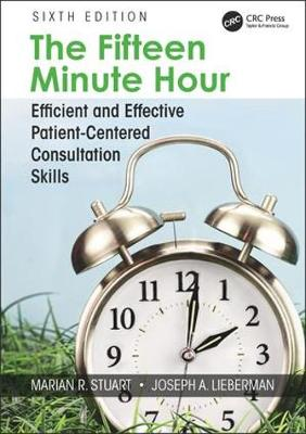 The Fifteen Minute Hour: Efficient and Effective Patient-Centered Consultation Skills, Sixth Edition (Paperback)