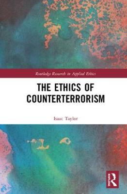 The Ethics of Counterterrorism - Routledge Research in Applied Ethics (Hardback)