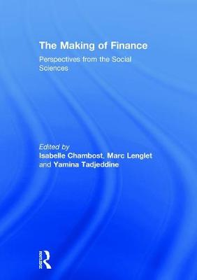 The Making of Finance: Perspectives from the Social Sciences (Hardback)