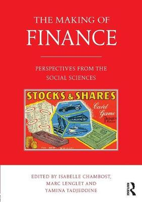 The Making of Finance: Perspectives from the Social Sciences (Paperback)