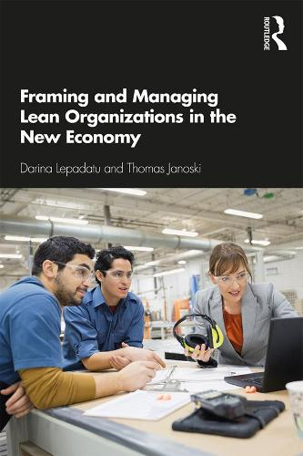 Framing and Managing Lean Organizations in the New Economy (Paperback)