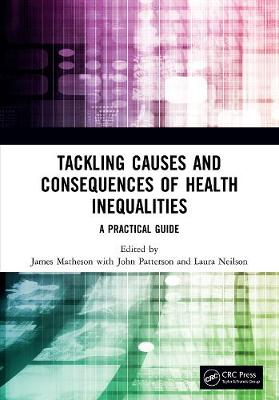 Tackling Causes and Consequences of Health Inequalities: A Practical Guide (Paperback)