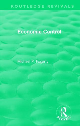 : Economic Control (1955) - Routledge Revivals (Paperback)