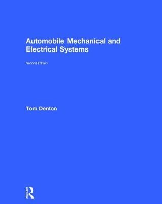 Automobile Mechanical and Electrical Systems, Second Edition (Hardback)