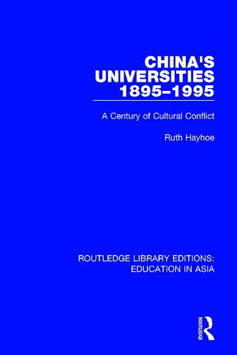 China's Universities, 1895-1995: A Century of Cultural Conflict - Routledge Library Editions: Education in Asia 3 (Paperback)
