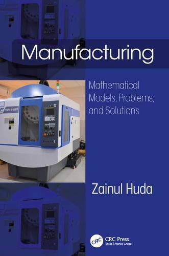 Manufacturing: Mathematical Models, Problems, and Solutions (Hardback)