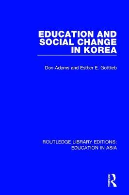 Education and Social Change in Korea - Routledge Library Editions: Education in Asia 7 (Paperback)