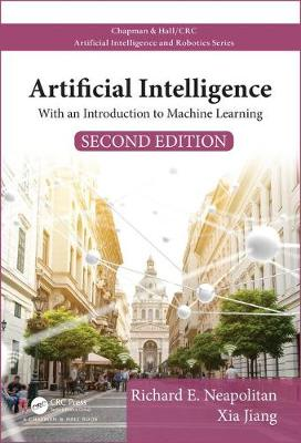Artificial Intelligence: With an Introduction to Machine Learning, Second Edition - Chapman & Hall/CRC Artificial Intelligence and Robotics Series (Hardback)
