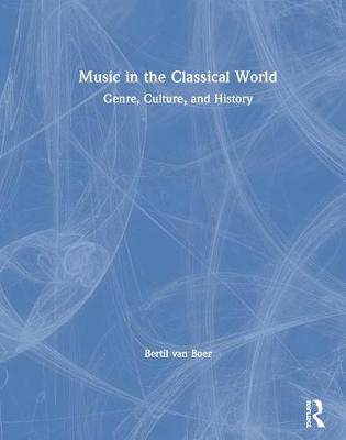 Music in the Classical World: Genre, Culture, and History (Hardback)