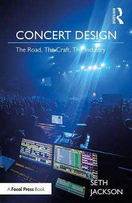 Concert Design: The Road, The Craft, The Industry (Paperback)